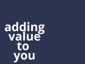adding value to you
